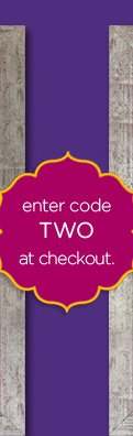 enter code TWO at checkout.
