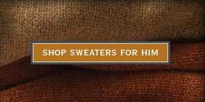Shop Sweaters for Him