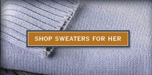 Shop Sweaters for Her