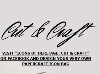 "Visit ""Icons of Heritage: Cut & Craft"" on Facebook and design your very own papercraft icon bag"
