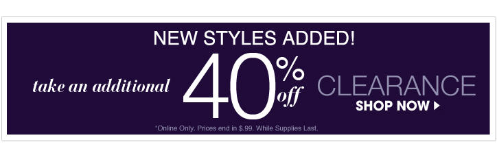 New Styles Added - 40% Off Clearance