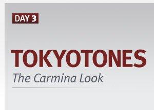 tokyo  tones the carmina look
