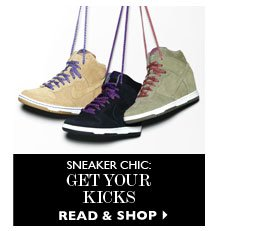 SNEAKER CHIC: GET YOUR KICKS. READ & SHOP