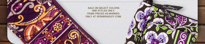 Sale on select colors and styles only. Items priced as marked. Only at verabradley.com