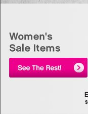 Women's Sale Items   See the Rest!