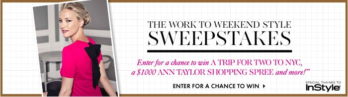 THE WORK TO WEEKEND STYLE SWEEPSTAKES
