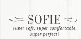 Sofie   Super Soft, Super Comfortable. Super Perfect!