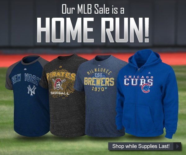 Our MLB Sale is a Home Run! Shop While Supplies Last!