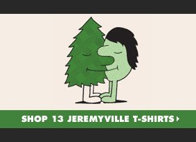 Shop 13 Jeremyville T-Shirts
