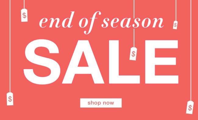 End of season sale. Shop now.