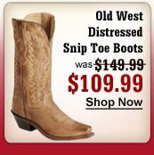 Old West Distressed Snip Toe Boots $109.99