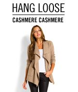 Hang Loose. Cashmere Cashmere.