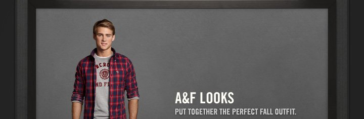 A&F LOOKS PUT TOGETHER THE PERFECT FALL OUTFIT.