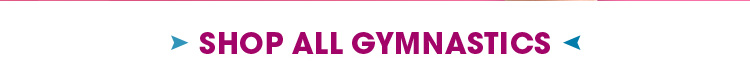 Shop ALL Gymnastics styles!