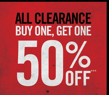ALL CLEARANCE BUY ONE, GET ONE 50% OFF***