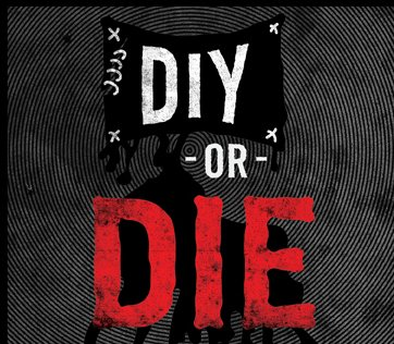 DIY OR DIE