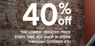 40% Off Lowest Ticketed Price