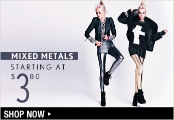 Mixed Metals Starting at $3.80 - Shop Now