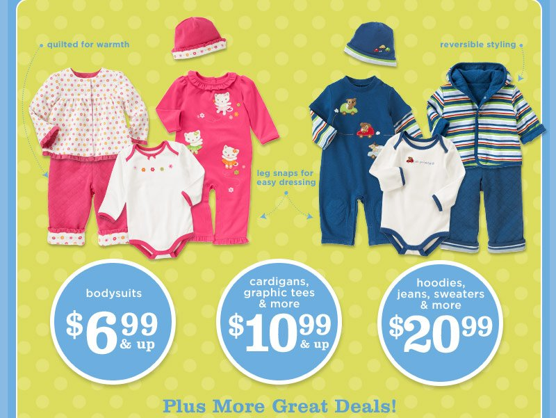 $6.99 & up bodysuits. $10.99 & up cardigans, graphic tees & more. $20.99 hoodies, jeans, sweaters & more. Plus more great deals!(2)