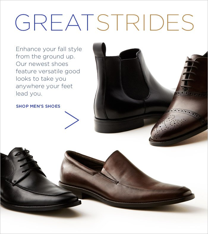 GREAT STRIDES | Enhance your fall style from the ground up. Our newest shoes feature versatile good looks to take you anywhere your feet lead you. | Shop mens shoes