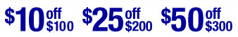 $10 off $100 | $25 off $200 | $50 off $300