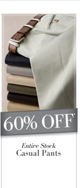 60% OFF* Entire Stock Casual Pants