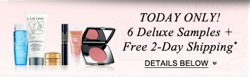 TODAY ONLY! 6 Deluxe Samples + Free 2-Day Shipping* DETAILS BELOW