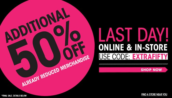 Last Day! Additional 50% Off Sale - Shop Now