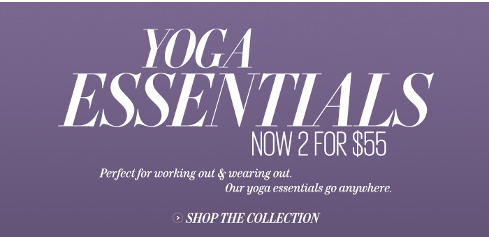 Yoga Essentials Now 2 for $55