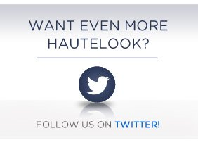 Follow HauteLook on Twitter