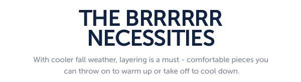 The Brrrrrr Necessities