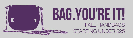 Bag! You're It! Fall Handbags Starting under $25