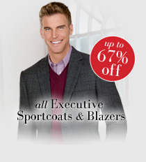 up to 67% off all Executive Sportcoats & Blazers
