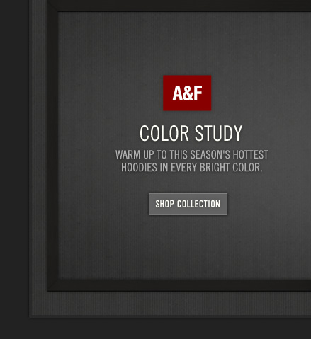 A&F COLOR STUDY WARM UP TO THIS SEASON'S HOTTEST HOODIES 
