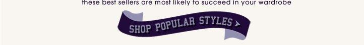 Shop Popular Styles