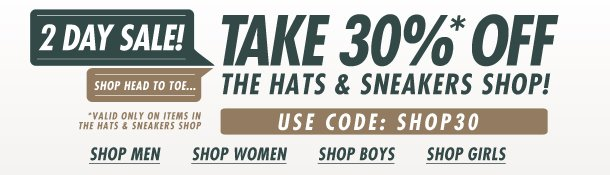 Take an EXTRA 30% Off The Hats and Sneakers Shop