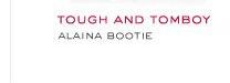 TOUGH AND TOMBOY ALAINA BOOTIE