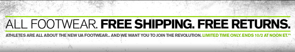 ALL FOOTWEAR. FREE SHIPPING. FREE RETURNS. - LIMITED TIME ONLY. ENDS 10/2 AT NOON EST.**