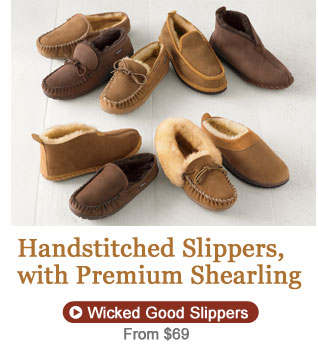 Handstitched Slippers, with Premium Shearling.
