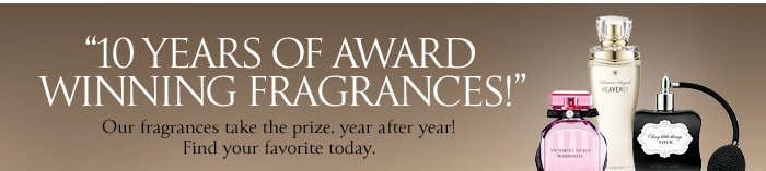 10 Years of Award Winning Fragrances!