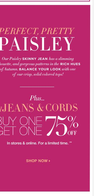 Shop our latest arrivals in Fall fashion, from skinny jeans to on-trend tops! Plus, through tomorrow, shop with this coupon. Go Now!