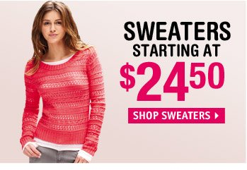 SWEATERS STARTING AT 