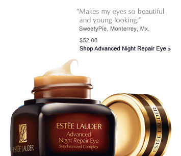 "***** ""Makes my eyes so beautiful and young looking."" SweetyPie, Monterrey, Mx. Shop Advanced Night Repair Eye » $52.00"