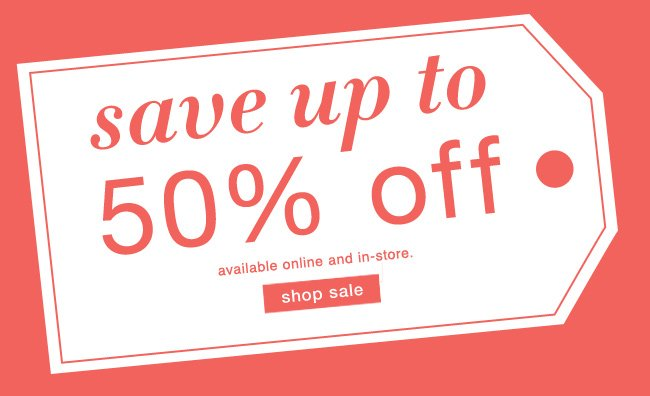 Save up to 50% off. Shop sale.