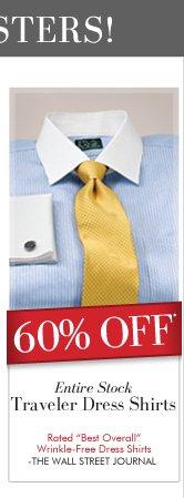 60% OFF* Entire Stock Traveler Dress Shirts