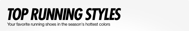 TOP RUNNING STYLES | Your favorite running shoes in the season's hottest colors