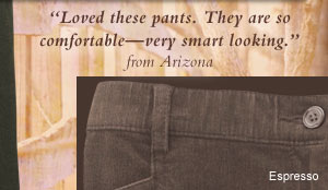 """Love these pants. They are so comfortable, very smart looking>"" from Arizona"