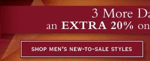 3 More Days to Save and Extra 20% on just-added sale items.     Shop Men's New-To-Sale Styles