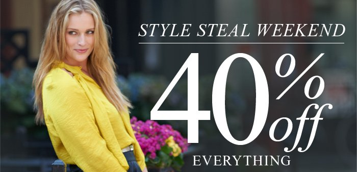 Style Steal Weekend 40% off Everything