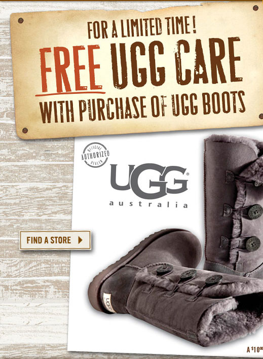 For a Limited Time! Free UGG Care with Purchase of UGG Boots Find a Store